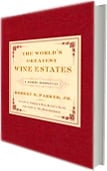 THE WORLD'S GREATEST WINE ESTATES A MODERN PERSPECTIVE
